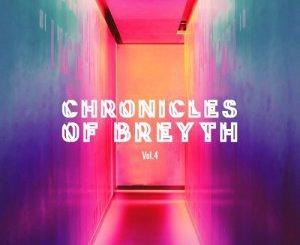 Breyth – Chronicles of Breyth Vol.4 (Afro House Edition)