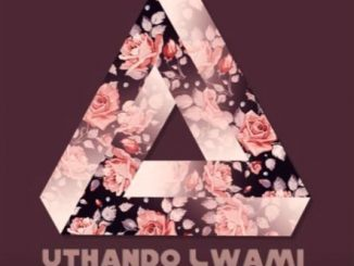 Dabah – uThando Lwami Ft. Lady Nobster