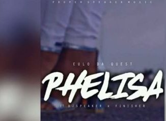 Eulo Da Quest – Phelisa Ft. Dj Speaker & Finisher
