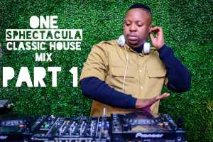 SPHEctaculaDJ – One SPHEctacula Classic House Mix Part 1