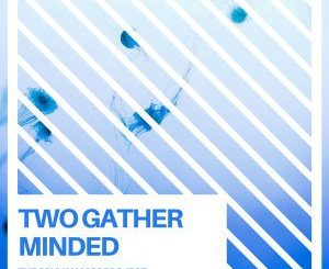 The Gruv Manics Project – Two Gather Minded (Original Mix)