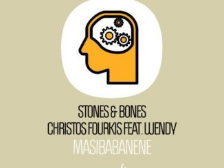 Stones & Bones, Christos Fourkis – Masibabanene (Afro Deep Mix) ft. Wendy