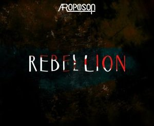 Afropoison – Rebellion (Original Mix)