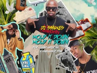 DJ SMOKES FT MANU WORLDSTAR & LUNA FLORENTINO – HOLD IT DOWN