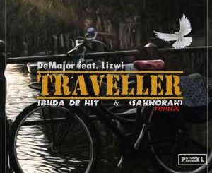 DEMAJOR FT LIZWI – TRAVELLER (SBUDA DE HIT & SAHNORAH REMIX)