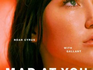 Noah Cyrus & Gallant – Mad at You