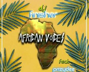 DJ FinisherSA ft PrizyDee – African Voices
