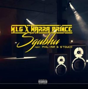 M.L.G & Warra Prince - Sgubhu Ft. Phil Air & S'touch