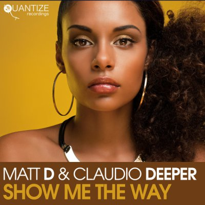 Matt D & Claudio Deeper – Show Me The Way