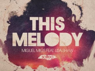 Miguel Migs – This Melody Ft. Lisa Shaw