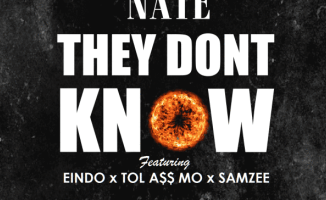 Nate – They Don't Know Ft. Eindo, Tol A$$ Mo & Samzee