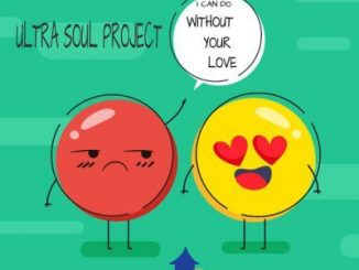 Ultra Soul Project – I Can Do Without Your Love