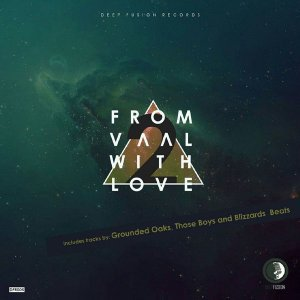 Blizzard Beats - From Vaal with Love 2 (Grounded Oaks I Love Music Mix)