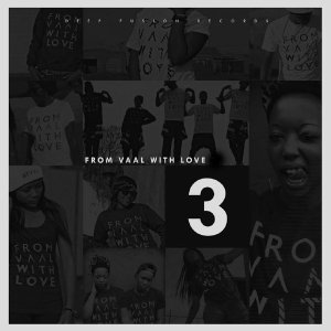ALBUM: Blizzard Beats – From Vaal with Love 3 (Zip File)