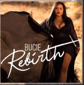 ALBUM: Bucie – Rebirth Album (Zip File)