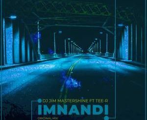DJ Jim MasterShine - Imnandi (Original Mix) Ft. Tee R