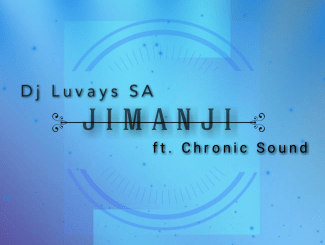 DJ Luvays SA - Jimanji Ft. Chronic Sound