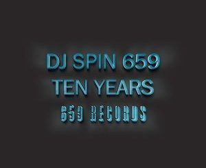 ALBUM: Dj Spin 659 – Ten Years (Zip File)
