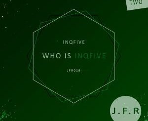 ALBUM: InQfive – Who Is InQfive EP (Part 2) (Zip File)