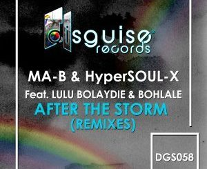 Ma-B & HyperSOUL-X - After The Storm (Christos Fourkis Afrosoul Mix) Ft. Lulu Bolaydie, Bohlale