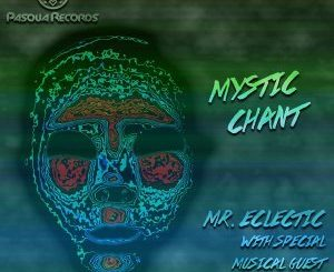 Mr. Eclectic - Mystic Chant (Original Mix) Ft. George Lesley