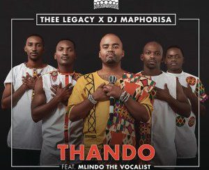Thee Legacy & DJ Maphorisa – Thando Ft. Mlindo The Vocalist