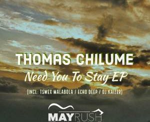Thomas Chilume & Oneal James - Need You To Stay (Tswex Malabola Remix)