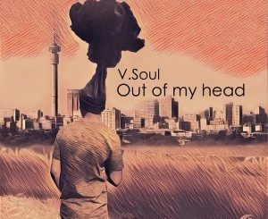 V.Soul – Out of My Head (Original Mix)