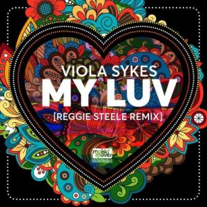Viola Sykes – My Luv (Reggie Steele Remix)