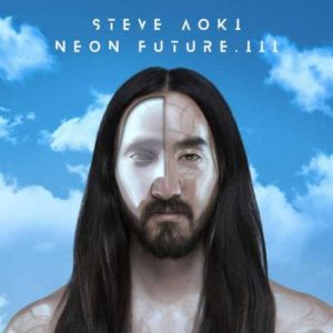 ALBUM: Steve Aoki – Neon Future III (Zip File)