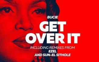 Bucie – Get Over It (Original)