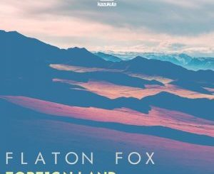 EP: Flaton Fox – Foreign Land EP (Zip File)