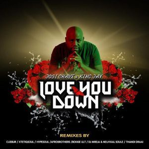 Josi Chave - Love You Down (Cuebur Dub Mix) Ft. King Jay