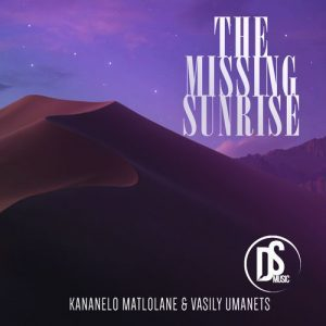 EP: Kananelo Matlolane & Vasily Umanets – The Missing Sunrise (Zip File)