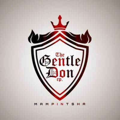 EP: Mampintsha - The Gentle Don (Zip File)