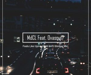 MdCL - Feels Like Home (PHill SA's Bootleg Mix) Ft. Ovasoul7