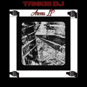 ALBUM: Tankie DJ - Arena (Zip File)