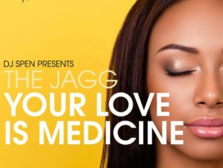 The Jagg – Your Love Is Medicine