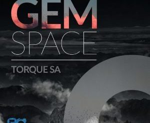 Torque (SA) - Gem Space (Original Mix)