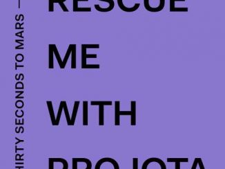 Thirty Seconds to Mars & Projota – Rescue Me (CDQ)