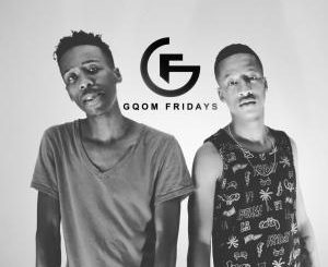 GqomFridays Mix Vol.101 (Mixed By Newlandz Finest)