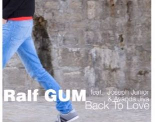 Ralf GUM – Back To Love (Ralf GUM Main Mix) Ft. Joseph Junior & Ayanda Jiya