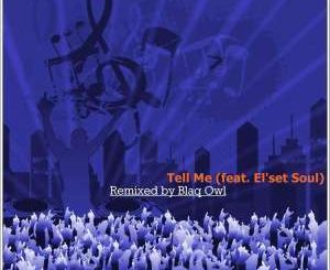 Blaq Owl, El'set Soul - Tell Me (Blaq Owl Instrumental Mix)