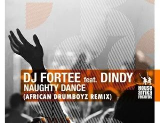 DJ Fortee - Naughty Dance (African DrumBoyz Remix) Ft. Dindy