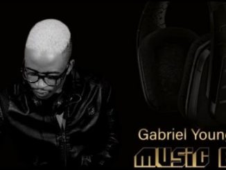 Gabriel YoungStar – Bed Ft. DOLL & Ntando M