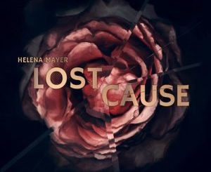 Helena Mayer – Lost Cause