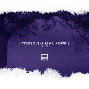HyperSOUL-X - Tell Me (Afro HT) Ft. Kowkie