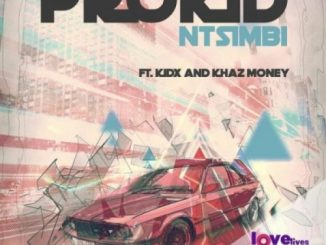 PRO – Ntsimbi Ft. Kid X & Khaz Money