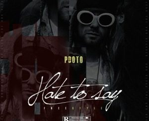 PdotO – Hate To Say (Freestyle)