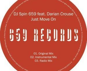 EP: Dj Spin 659 – Just Move On Ft. Darian Crouse (Zip file)